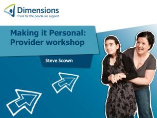 Making it Personal: Provider workshop
