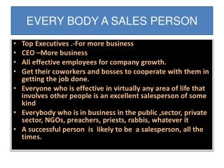 EVERY BODY A SALES PERSON