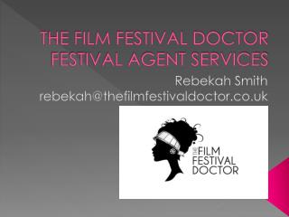THE FILM FESTIVAL DOCTOR FESTIVAL AGENT SERVICES