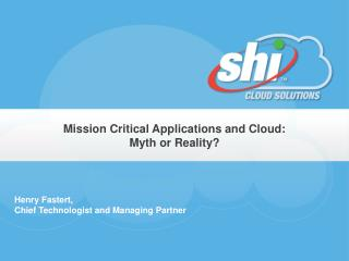 Mission Critical Applications and Cloud: Myth or Reality?