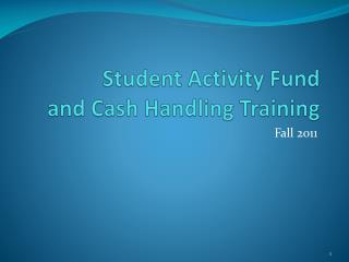 Student Activity Fund and Cash Handling Training