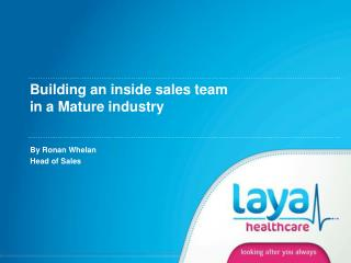 Building an inside sales team in a Mature industry