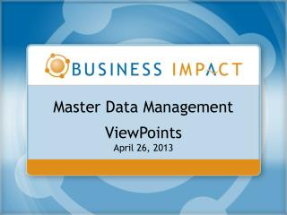 Master Data Management ViewPoints April 26, 2013