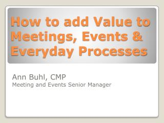 How to add Value to Meetings, Events & Everyday Processes