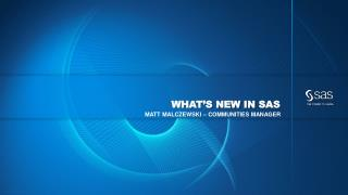 What�s New in  SAS