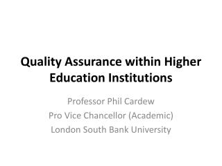 Quality Assurance within Higher Education Institutions