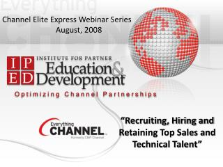 Channel Elite Express Webinar Series August, 2008
