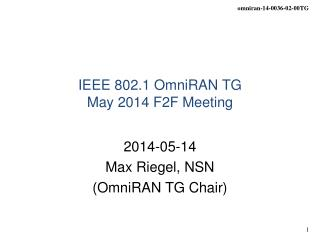 IEEE 802.1 OmniRAN TG May  2014 F2F Meeting