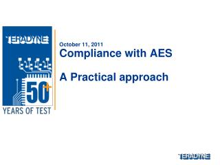 October 11, 2011 Compliance with AES A Practical approach