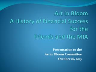 Art in Bloom A History of Financial Success for the  Friends and the MIA
