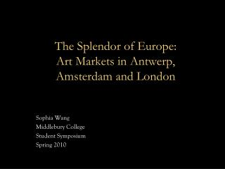 The Splendor of  Europe: Art  Markets  in Antwerp, Amsterdam and London