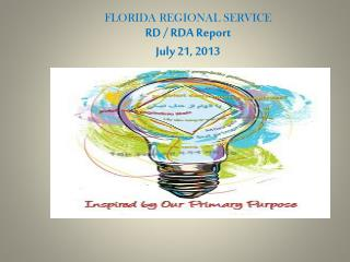 FLORIDA REGIONAL SERVICE  RD / RDA Report July 21, 2013