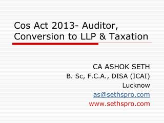 Cos Act 2013- Auditor, Conversion to LLP & Taxation
