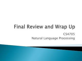 Final Review and Wrap Up
