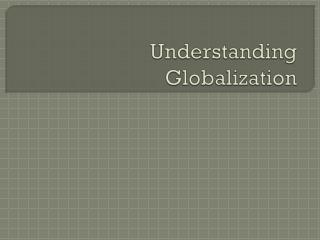 Understanding Globalization