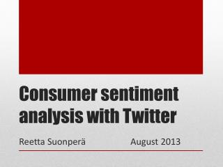 Consumer sentiment analysis  with Twitter