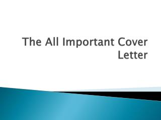 The All Important Cover Letter