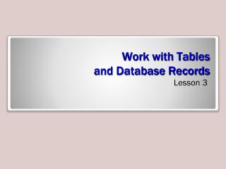 Work with Tables  and Database Records