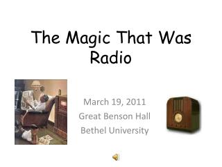 The Magic That Was Radio