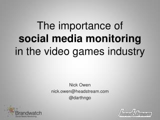 The importance of  social media monitoring  in the video games industry