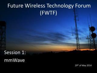 Future Wireless Technology Forum (FWTF)