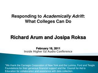Richard Arum and  Josipa Roksa February 18, 2011 Inside Higher Ed Audio Conference