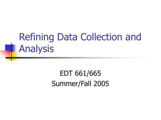 refining data collection and analysis