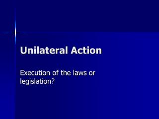 unilateral action