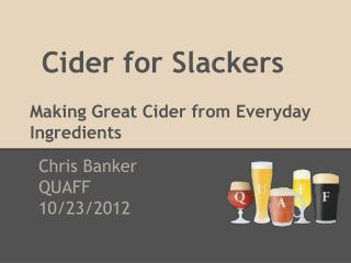Cider for Slackers Making  Great Cider from Everyday Ingredients