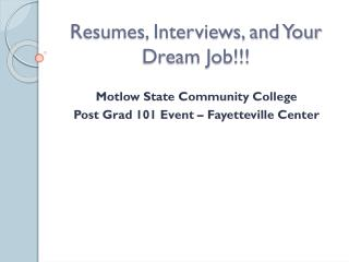 Resumes, Interviews, and Your Dream Job!!!