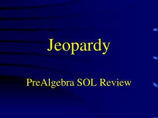 Jeopardy PreAlgebra  SOL Review