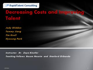 Decreasing Costs and Improving Talent