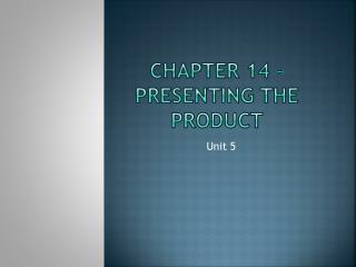 Chapter 14 – Presenting the Product