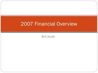 2007  Financial Overview