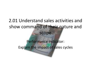 2.01 Understand sales activities and show command of their nature and scope