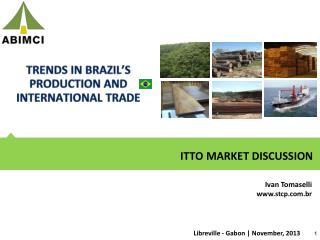 TRENDS IN BRAZIL 'S PRODUCTION AND INTERNATIONAL TRADE