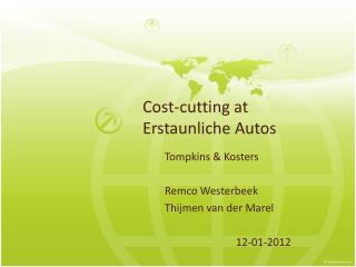 Cost - cutting at Erstaunliche  Autos