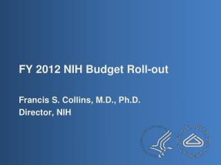 fy 2012 nih budget roll-out