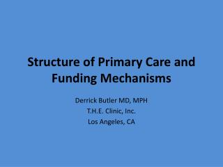 Structure of Primary Care and Funding Mechanisms