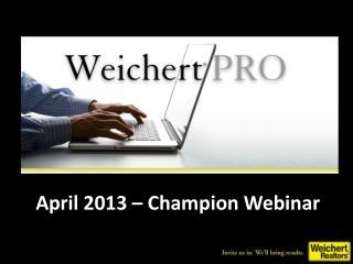 April 2013 – Champion Webinar