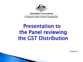 Presentation to  the Panel reviewing  the GST Distribution 6 May 2011