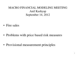 MACRO FINANCIAL MODELING MEETING Anil Kashyap September 14, 2012