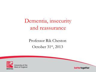 Dementia, insecurity  and reassurance