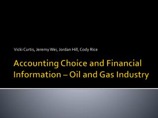 Accounting Choice and Financial Information – Oil and Gas Industry