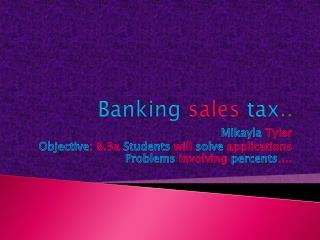 Banking sales tax ..