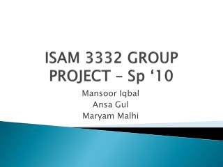 ISAM 3332 GROUP PROJECT – Sp '10