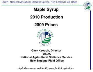 Gary  Keough , Director  USDA National Agricultural Statistics Service  New England Field Office