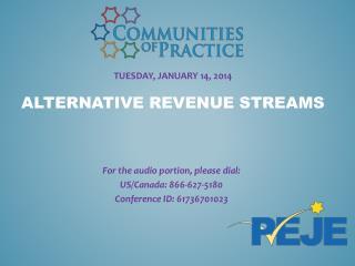 Tuesday,  january  14 , 2014 alternative revenue streams