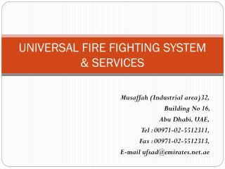 UNIVERSAL FIRE FIGHTING SYSTEM & SERVICES