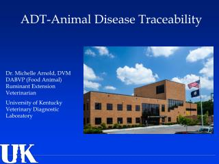 Dr. Michelle  Arnold, DVM DABVP (Food Animal) Ruminant Extension Veterinarian University of Kentucky Veterinary Diagnos